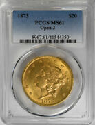 1873 20 Open 3 Liberty Head Pcgs Ms61 Very Pq Better Than Most Ms62and039s