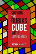 Solving The Rubiks Cube With Confidence Part 1 By Rodney Scarlett