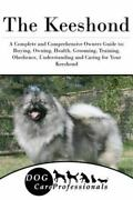 The Keeshond A Complete And Comprehensive Owners Guide To Buying Owning...