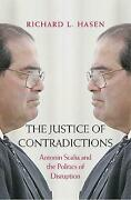 The Justice Of Contradictions And8211 Antonin Scalia And The Politics Of Disrupt