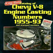 Catalog Of Chevy V-8 Engine Casting Numbers 1955-1993 Matching Numbers Series