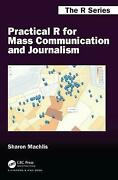 Practical R For Mass Communication And Journalism, Sharon Machlis, Paperback