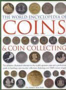 The World Encyclopedia Of Coins And Coin Collecting The Definitive Illustrat...
