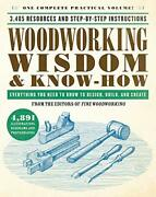 Woodworking Wisdom And Know-how Everything You Need To Know To Design Build ...