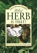 What Herb Is That How To Grow And Use The Culinary Herbs