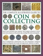 The Complete Illustrated Guide To Coin Collecting How To Start And Build A G...