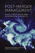 Post Merger Management Value Creation In Ma Integration Projects, Kirsten Meyner