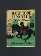 Mary Todd Lincoln Girl Of The Bluegrass 85 Childhood Of Famous Americans 195..