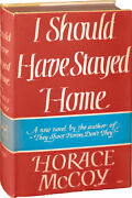 Horace Mccoy I Should Have Stayed Home First Edition 1938 145575