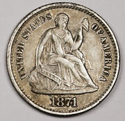 1871 Liberty Seated Half Dime. Natural Uncleaned. Au. 161347