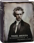 Daguerrotypes Young America The Daguerreotypes Of Southworth And 1st Ed 152899
