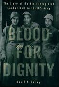 Blood For Dignity The Story Of The First Integrated Combat Unit