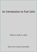 An Introduction To Fuel Cells By Williams, Keith R., Editor