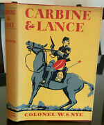 Carbine And Lance Story Of Old Fort Sill, Oklahoma Indian Wars Colonel Nye Signed