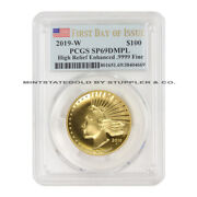 2019-w 100 Gold High Relief Pcgs Sp69dmpl First Day Of Issue Proof Like Finish