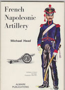 French Napoleonic Artillery Uniforms And Equipment By Head, Michael