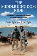 The Middle Kingdom Ride Two Brothers Two Motorcycles One Epic Journey...