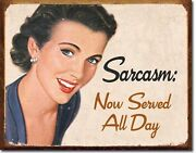 Sarcasm Now Served All Day Metal Sign Tin New Vintage Style Usa 1717