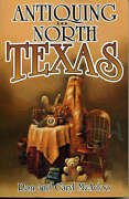Antiquing In North Texas A Guide To Antique Shops, Malls, And Flea Markets, Ron