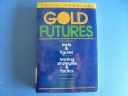 Gold Futures Facts And Figures, Trading Strategies And Tactics
