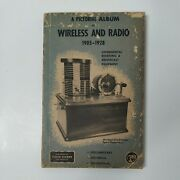 A Pictorial Album Of Wireless And Radio 1905-1928 Copyrighted In 1961