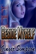 Beside Myself By Ginger Simpson