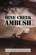 Mine Creek Ambush Prelude To The First Bloodshed For South Carolina In The...