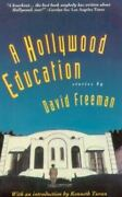 A Hollywood Education Tales Of Movie Dreams And Easy Money By David Freeman