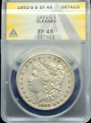 1892-s Morgan Silver Dollar Anacs Ef 45 Cleaned H378