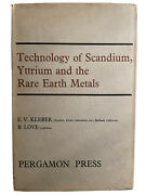 Technology Of Scandium, Yttrium And The Rare Earth Metals X Kleber And Love