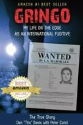 Gringo My Life On The Edge As An International Fugitive By Peter Conti