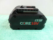 Bosch Gba18v80 Core 18v 8.0 Ah Lithium Ion Battery Pack No Packaging New