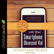 52 Ways To Connect With Your Smartphone Obsessed Kid How To Engage With Kids...
