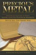 Precious Metal Investing And Collecting In Today's Silver, Gold, And...