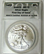 Anacs Ms70 2013 American Silver Eagle .999 Fine Silver Dollar First Day Of Issue
