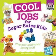Cool Jobs For Super Sales Kids Ways To Make Money Selling Stuff