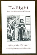Twilight And Other Supernatural Romances By Marjorie Bowen-ash Tree Press-1998