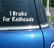 I Brake For Redheads Decal Sticker Funny Sexy Girl Woman Hair Car Truck