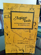 Antique Tools An Illustrated Value Guide, All Types Of Tools Illustrated, 1978