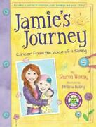 Jamie's Journey Cancer From The Voice Of A Sibling By Sharon Wozny
