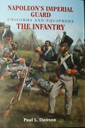 France Napoleons Imperial Guard Uniforms And Equip The Infantry Reference Book