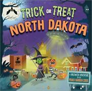 Trick Or Treat In North Dakota A Halloween Adventure In The Peace Garden State