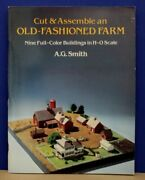Cut And Assemble An Old-fashioned Farm Nine Full-color Buildings In H-o Scale