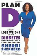 Plan D How To Lose Weight And Beat Diabetes Even If You Donand039t H
