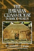 The Hawaiian Grass House In Bishop Museum By Catherine C. Summers