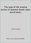 The Case Of The Missing Duckie By Linda Hayward