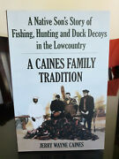 A Caines Family Tradition Fishing, Hunting And Decoys Lowcountry South Carolina