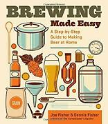 Brewing Made Easy A Step-by-step Guide To Making Beer At Home P