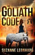 The Goliath Code An Apocalyptic Survival Thriller By Suzanne Leonhard
