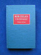 Bob Dylan Bio-bibliography Biography, Discography, Concerts, Films, Reference